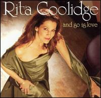 And So Is Love - Rita Coolidge