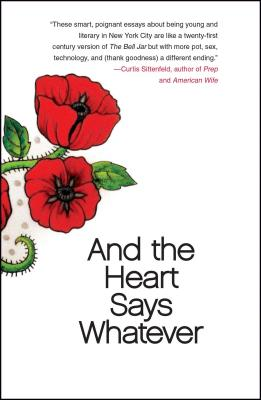 And the Heart Says Whatever - Gould, Emily