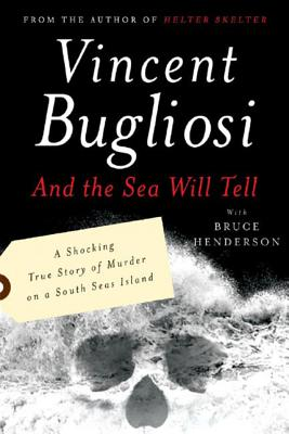 And the Sea Will Tell - Bugliosi, Vincent