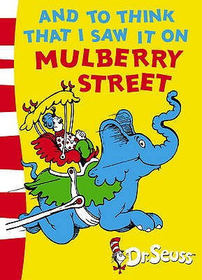 And To Think That I Saw It On Mulberry Street: Green Back Book -