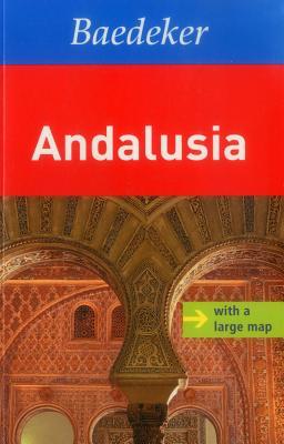 Andalucia Baedeker Travel Guide - Eisenschmid, Rainer, and Zakrzewski, Reinhard, and Johnson, Martina