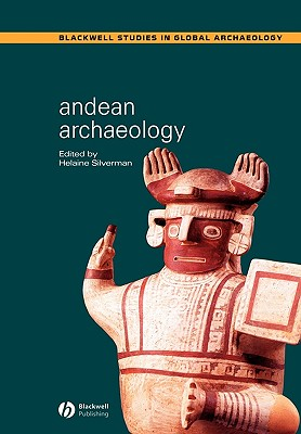 Andean Archaeology - Silverman, Helaine (Editor)
