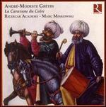 André-Modeste Grétry: La Caravane du Caire