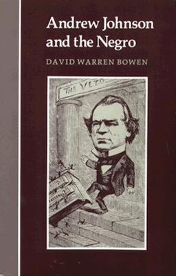 Andrew Johnson and Negro - Bowen, David Warren