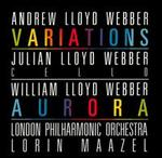 Andrew Lloyd Webber: Variations; William Lloyd Webber: Aurora