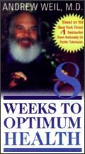 Andrew Weil, M.D.: 8 Weeks to Optimum Health -