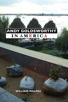 Andy Goldsworthy in America - Malpas, William