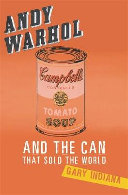 Andy Warhol and the Can That Sold the World - Indiana, Gary