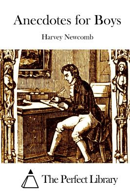 Anecdotes for Boys - Newcomb, Harvey, and The Perfect Library (Editor)