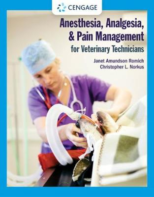 Anesthesia, Analgesia, and Pain Management for Veterinary Technicians - Romich, Janet Amundson