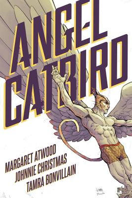 Angel Catbird Volume 1 - Atwood, Margaret, and Christmas, Johnnie (Artist)