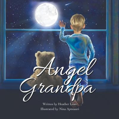 Angel Grandpa - Lean, Heather, and Aptsiauri, Nina (Illustrator)