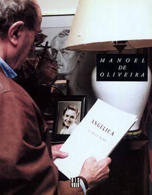 Angelica - de Oliviera, Manoel (Contributions by)