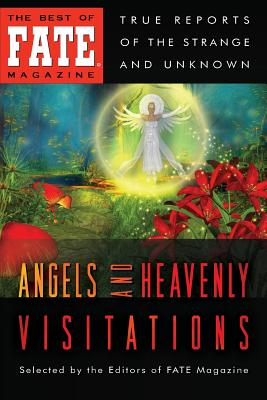Angels and Heavenly Visitations - Stine, Jean Marie, and Fate, The Editors of (Editor), and Steiger, Brad and Sherry (Editor)
