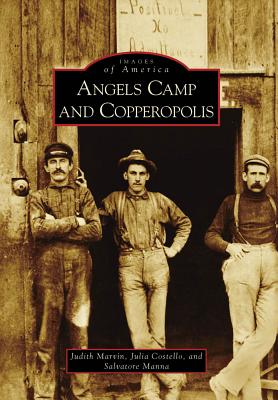 Angels Camp and Copperopolis - Marvin, Judith, and Costello, Julia, and Manna, Salvatore