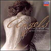 Angels: Christmas with the Great Sopranos - Angela Gheorghiu (soprano); Barbara Bonney (soprano); Crispian Steele-Perkins (trumpet); George Thalben-Ball (organ);...