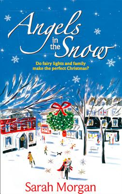 Angels in the Snow: Snowbound: Miracle Marriage / Christmas Eve: Doorstep Delivery - Morgan, Sarah