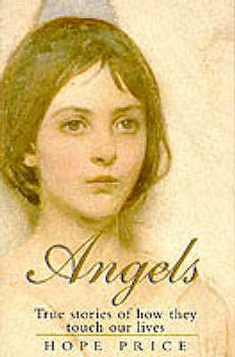 Angels: True Stories of How They Touch Our Lives - Price, Hope