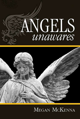 Angels Unawares - McKenna, Megan