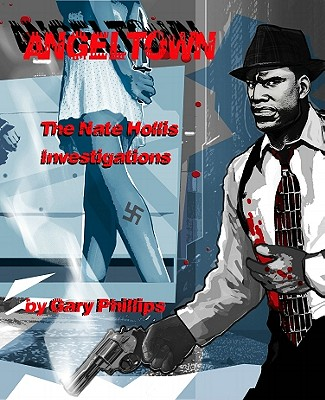 Angeltown: The Nate Hollis Investigations - Phillips, Gary, and Martinbrough, Shawn, and Stribling, Michael