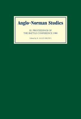 Anglo-Norman Studies III: Proceedings of the Battle Conference 1980 - Brown, R Allen (Editor)