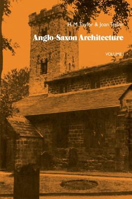 Anglo-Saxon Architecture 3 Part Set - Taylor, H. M., and Taylor, Joan