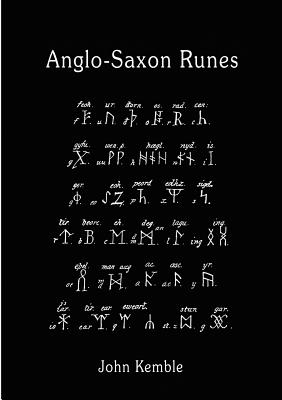 Anglo-Saxon Runes - Kemble, John M., and Griffiths, Bill (Editor)