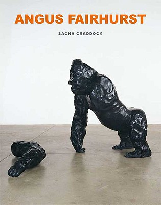 Angus Fairhurst - Craddock, Sacha, and Serota, Nicholas (Foreword by)