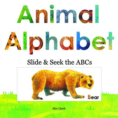 Animal Alphabet: Slide and Seek the ABCs - Lluch, Alex A