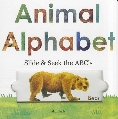 Animal Alphabet: Slide & Seek the ABCs - Lluch, Alex A