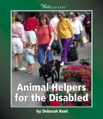 Animal Helpers for the Disabled - Kent, Deborah Ann