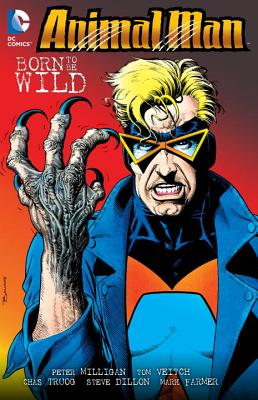 Animal Man Vol. 4: Born To Be Wild - Dillon, Steve (Artist), and Veitch, Tom (Artist), and Milligan, Peter