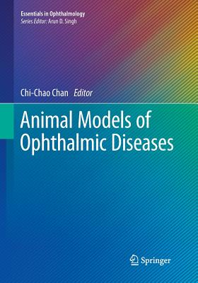 Animal Models of Ophthalmic Diseases - Chan, Chi-Chao (Editor)