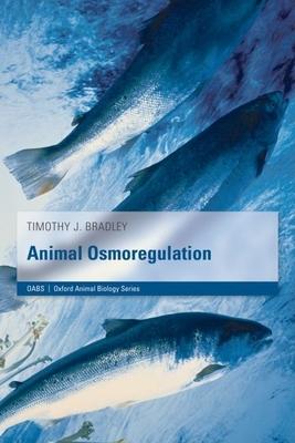 Animal Osmoregulation - Bradley, Timothy J