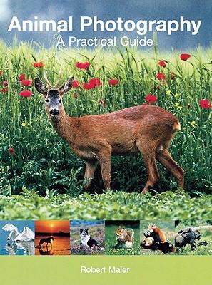 Animal Photography: A Practical Guide - Maier, Robert