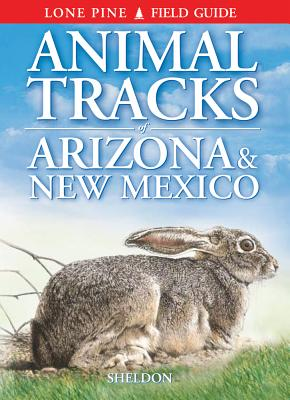 Animal Tracks of Arizona & New Mexico - Sheldon, Ian