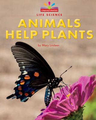Animals Help Plants - Lindeen, Mary