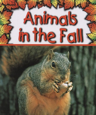 Animals in the Fall - Saunders-Smith, Gail, PH.D.