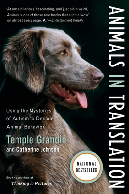 Animals in Translation: Using the Mysteries of Autism to Decode Animal Behavior - Johnson, Catherine, and Grandin, Temple, Dr.