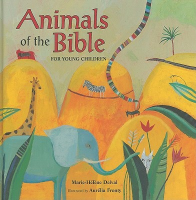 Animals of the Bible for Young Children - Delval, Marie-Helene