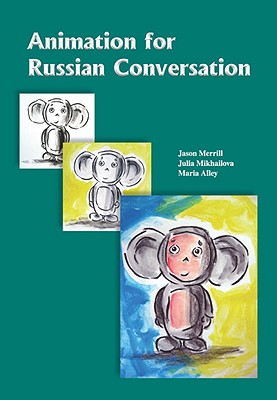 Animation for Russian Conversation - Merrill, Jason, and Mikhailova, Julia, and Alley, Maria