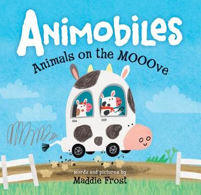Animobiles: Animals on the Mooove - Frost, Maddie