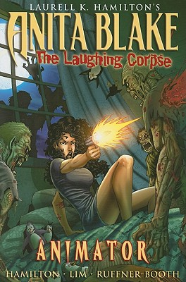 Anita Blake, Vampire Hunter, Book 1: The Laughing Corpse - Hamilton, Laurell K, and Lim, Ron (Illustrator), and Ruffner-Booth, Jess (Adapted by)