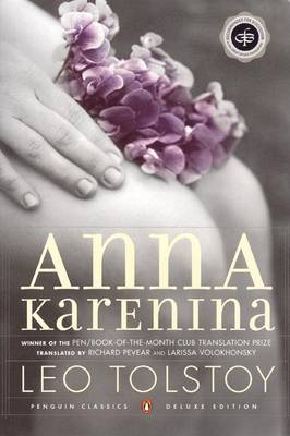 Anna Karenina: A Novel in Eight Parts - Tolstoy, Leo Nikolayevich, Count, and Pevear, Richard (Translated by), and Volokhonsky, Larissa (Translated by)