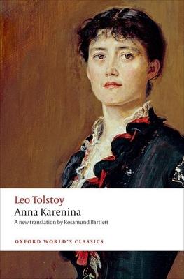Anna Karenina - Tolstoy, Leo, and Bartlett, Rosamund (Translated by)