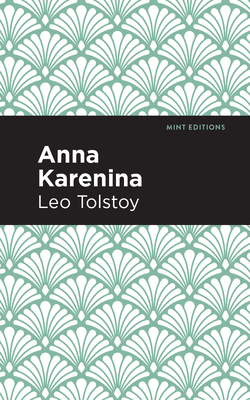 Anna Karenina - Tolstoy, Leo, and Editions, Mint (Contributions by)