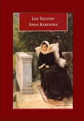 Anna Karenina - Tolstoy, Leo Nikolayevich, Count