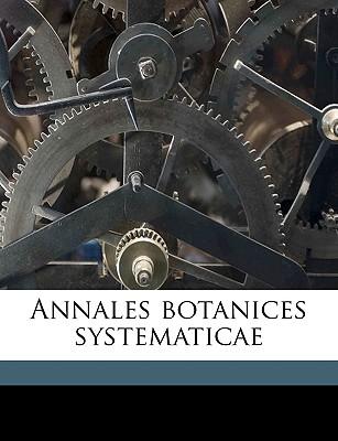 Annales Botanices Systematicae Volume 5 - Walpers, Wilhelm Gerhard