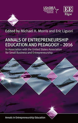 Annals of Entrepreneurship Education and Pedagogy - 2016 - Morris, Michael H. (Editor), and Liguori, Eric W. (Editor)