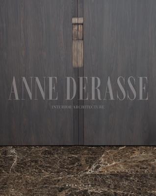 Anne Derasse: Interior Architecture - Coirier, Lise, and Brauer, Jorg